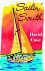 Sailin' South. by Dave Case (Paperback / softback, 2005)