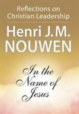 In the Name of Jesus : Reflections on Christian Leadership by Henri J. M. Nouwen (1992, Paperback, Reprint)