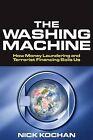 The Washing Machine: How Money Laundering and Terrorist Financing Soils Us by Nick Kochan (Hardback, 2003)