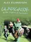 Gladigator & The Legend of Auchinlea by Alex Richardson 9781452033242