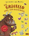 Der Grüffelo. Das Grüffelo Spiel- und Bastelbuch von Julia Donaldson und Axel Scheffler (2016, Taschenbuch)
