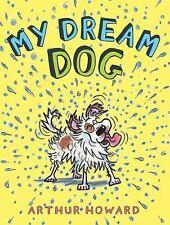My Dream Dog, Howard, Arthur, Very Good Book