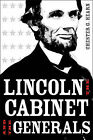Lincoln, the Cabinet, and the Generals by Chester G Hearn (Hardback, 2010)