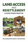 Land Access and Resettlement: A Guide to Best Practice by Michael Steyn, Eddie Smyth, Gerry Reddy (Hardback, 2015)