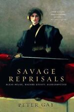Savage Reprisals: Bleak House, Madame Bovary, Buddenbrooks: By Gay, Peter