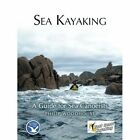 Sea Kayaking: A Guide for Sea Canoeists by Philip Woodhouse (Paperback / softback, 2013)