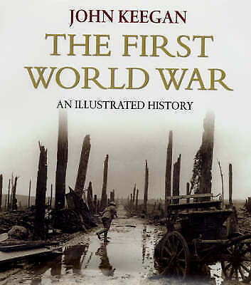 The First World War: An Illustrated History-ExLibrary