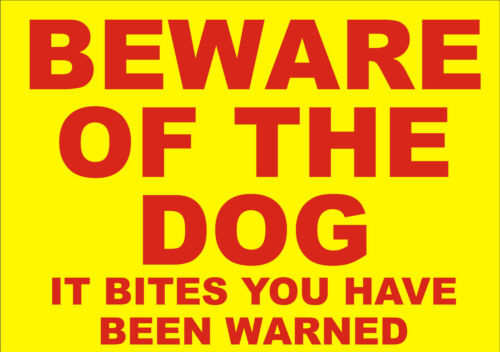 Beware Of The Dog It Bites You Have Been Warned Safety Security A5 Sign//Sticker