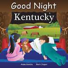 Good Night Kentucky by Mark Jasper, Joe Veno, Adam Gamble (Board book, 2014)
