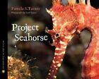 Project Seahorse by Pamela S Turner (Hardback, 2010)