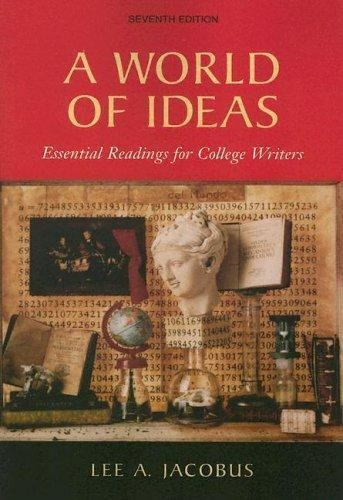 World of Ideas : Essential Readings for College Wr