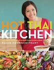 Hot Thai Kitchen: Demystifying Thai Cuisine with Authentic Recipes to Make at Home by Pailin Chongchitnant (Paperback, 2016)