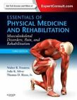 Essentials of Physical Medicine and Rehabilitation: Musculoskeletal Disorders, Pain, and Rehabilitation by Thomas D. Rizzo, Walter R. Frontera, Julie K. Silver (Mixed media product, 2014)