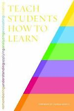 TEACH STUDENTS HOW TO LEARN - NEW PAPERBACK BOOK