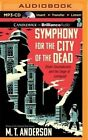 Symphony for the City of the Dead: Dmitri Shostakovich and the Siege of Leningrad by M T Anderson (CD-Audio, 2015)