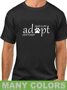 Save-A-Life-Adopt-Don-039-t-Shop-Men-039-s-Shirt-Animal-Rescue-Tee-I-Love-My-Pet-Dog-Cat