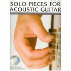 Solo Pieces for Acoustic Guitar: New Acoustic Arrangements of 13 Popular Songs for Guitar by Music Sales Ltd (Paperback, 2007)