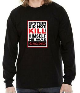 Epstein Didn't Kill Himself He Was Suicided by Keystone 420 Black LS T-Shirt