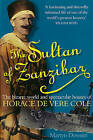 The Sultan Of Zanzibar: The Bizarre World and Spectacular Hoaxes of Horace de Vere Cole by Martyn Downer (Paperback, 2011)