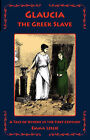 Glaucia the Greek Slave: A Tale of Athens in the First Century by Emma Leslie (Paperback / softback, 2007)
