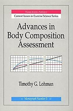 Advances in Body Composition Assessment by Lohman, Timothy G.