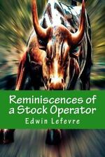 Reminiscences of a Stock Operator by Edwin Lefevre (2014, Paperback)