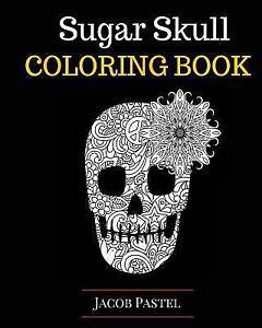 Sugar Skull Coloring Book, Paperback by Pastel, Jacob, ISBN ...