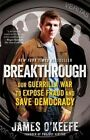 Breakthrough: Our Guerilla War to Expose Fraud and Save Democracy by James O'Keefe (Paperback / softback, 2014)