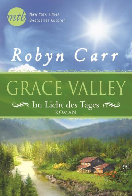 Grace Valley - Im Licht des Tages von Robyn Carr (2014, Taschenbuch), UNGELESEN