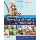 Ebersole and Hess' Gerontological Nursing & Healthy Aging by Theris A. Touhy, Kathleen F. Jett (Paperback, 2013)
