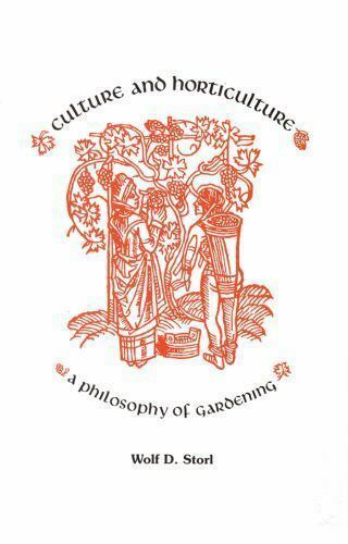 Culture and Horticulture: A Philosophy of Gardening  Storl, Wolf-