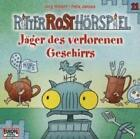 Ritter Rost Hörspiel 11. Jäger des verlorenen Geschirrs von Jörg Hilbert und Felix Janosa (2010)