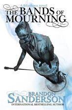 The Bands of Mourning: A Mistborn Novel by Brandon Sanderson (Hardback, 2016)