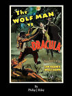 Wolfman vs. Dracula - An Alternate History for Classic Film Monsters by Philip J Riley (Paperback / softback, 2010)