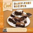 Cool Dairy-Free Recipes: Delicious & Fun Foods Without Dairy by Nancy Tuminelly (Hardback, 2013)
