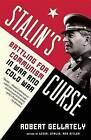 Stalin's Curse: Battling for Communism in War and Cold War by Strassler Professor in Holocaust History Center for Holocaust Studies Department of History Robert Gellately (Paperback / softback, 2013)