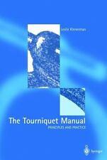 The Tourniquet Manual -- Principles and Practice by Leslie Klenerman (2013,...
