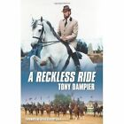 Reckless Ride 9781434305190 by Tony Dampier Paperback