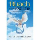 Ruach in the Psalms: A Pneumatogical Understanding by Rev Dr Vince McLaughlin (Paperback / softback, 2012)