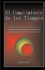 El Cumplimiento de los Tiempos : La verdad sobre el 21 de diciembre del 2012...