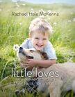 Little Loves Zealand Children and Their Favourite Animals 9781877505508