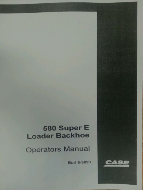 case 580 super e 580e 580se backhoe operators manual operation rh ebay com Case 580SE Backhoe Parts Case 1845C