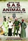 With the SAS and Other Animals: A Vet's Experiences During the Dhofar War 1974 by Andrew Higgins (Hardback, 2011)