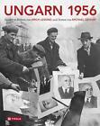 Ungarn 1956 von Michael Gehler (2015, Gebundene Ausgabe)