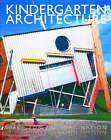 Kindergarten Architecture by Mark Dudek (Paperback, 2000)