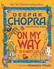 On My Way to a Happy Life von Kristina Tracy und Deepak Chopra (2010, Gebundene Ausgabe)
