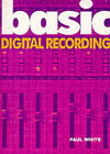 Basic Digital Recording by Paul White (Paperback, 2000)