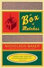 A Box of Matches by Nicholson Baker (Paperback, 2004)