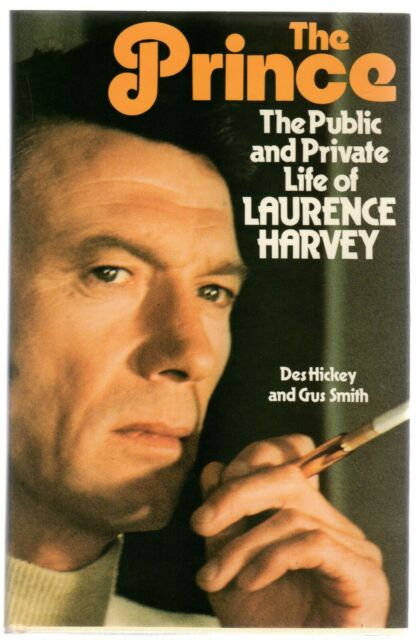 Prince: Public and Private Life of Laurence Harvey by Gus Smith, Des Hicke (H/B)