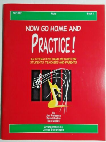 """An Interactive Band Method for Flute Bk 1 /""""NOW GO HOME AND PRACTICE/"""""""